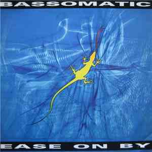 Bassomatic - Ease On By download free
