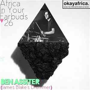 Ben Assiter (James Blake's Drummer) - Africa In Your Earbuds 26 download free
