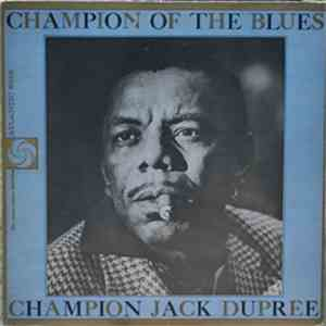 Champion Jack Dupree - Champion Of The Blues download free