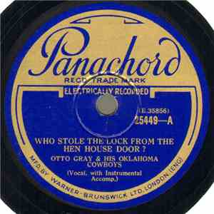 Otto Gray & His Oklahoma Cowboys - Who Stole The Lock From The Hen House Door ? / Four Thousand Years Ago download free