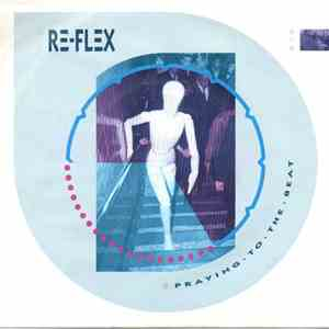Re-Flex  - Praying To The Beat download free